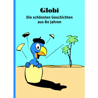 Globi - die schönsten Geschichten aus 80 Jahren (81)